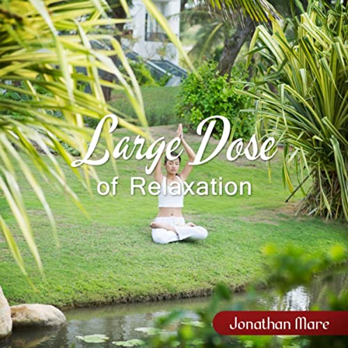 Large Dose of Relaxation (New Age Soothing Sounds for Yoga ...