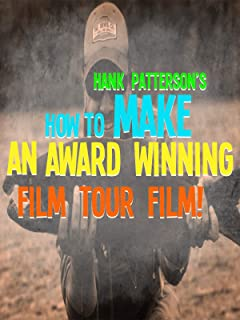 Hank Patterson's How To Make A Film Tour Film
