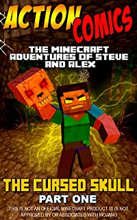 Action Comics: The Minecraft Adventures of Steve and Alex: The Cursed Skull - Part One (Minecraft Steve and Alex Adventure...