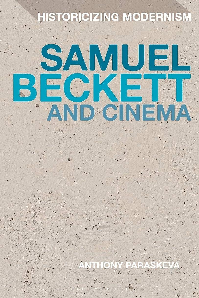 中絶分注する平方Samuel Beckett and Cinema (Historicizing Modernism)