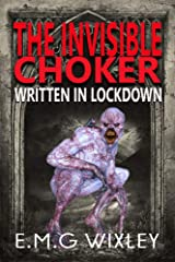 The Invisible Choker: Written in Lockdown Kindle Edition