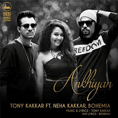 Akhiyan (feat  Neha Kakkar & Bohemia) by Tony Kakkar on Amazon Music