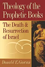 Theology of the Prophetic Books: The Death and Resurrection of Israel
