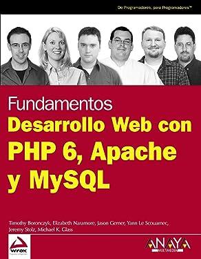 Desarrollo Web con PHP 6, Apache y MySQL / Beginning PHP 6, Apache and MySQL Web Development (Spanish Edition)