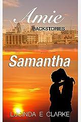 Samantha: The Amie Backstories Kindle Edition