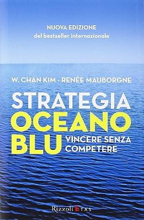 Strategia oceano blu. Vincere senza competere