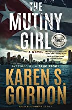 The Mutiny Girl (Gold & Courage Series)