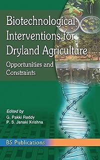 Biotechnological Interventions for Dryland Agriculture: G. Pakki Reddy, P. S. Janaki Krishna