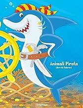 Animali Pirata Libro da Colorare 1 (Volume 1) (Italian Edition)