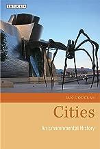 Cities: An Environmental History (Environmental History and Global Change Book 5)