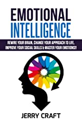 Emotional Intelligence help for human: Improve Your Social Skills & Master Your Emotions!!Rewire Your Brain, Change Your Approach to Life, Kindle Edition