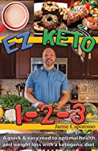 EZ Keto 1-2-3: A quick & easy read to optimal health and weight loss with a ketogenic diet