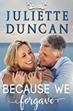 Because We Forgave: A Christian Romance (Transformed by Love Book 2)