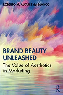 Brand Beauty Unleashed: The Value of Aesthetics in Marketing