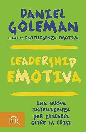 Leadership emotiva: Una nuova intelligenza per guidarci oltre la crisi