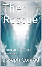 The Rescue, A Romance of the Shallows Annotated (English Edition)