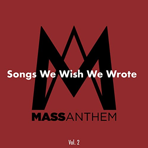 Mass Anthem - Songs We Wish We Wrote, Vol. 2 EP (2021)