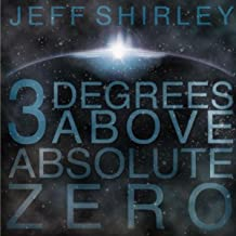 3 Degrees Above Absolute Zero