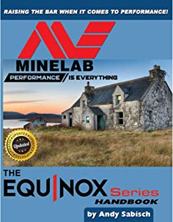 The Minelab Equinox 600 800 Metal Detector Hand book by Andy Sabisch