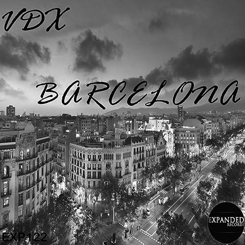 Amazon.com: Barcelona (Original Mix): VDX: MP3 Downloads