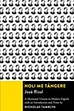 Noli Me Tángere: A Shortened Version in Modern English with an Introduction and Notes