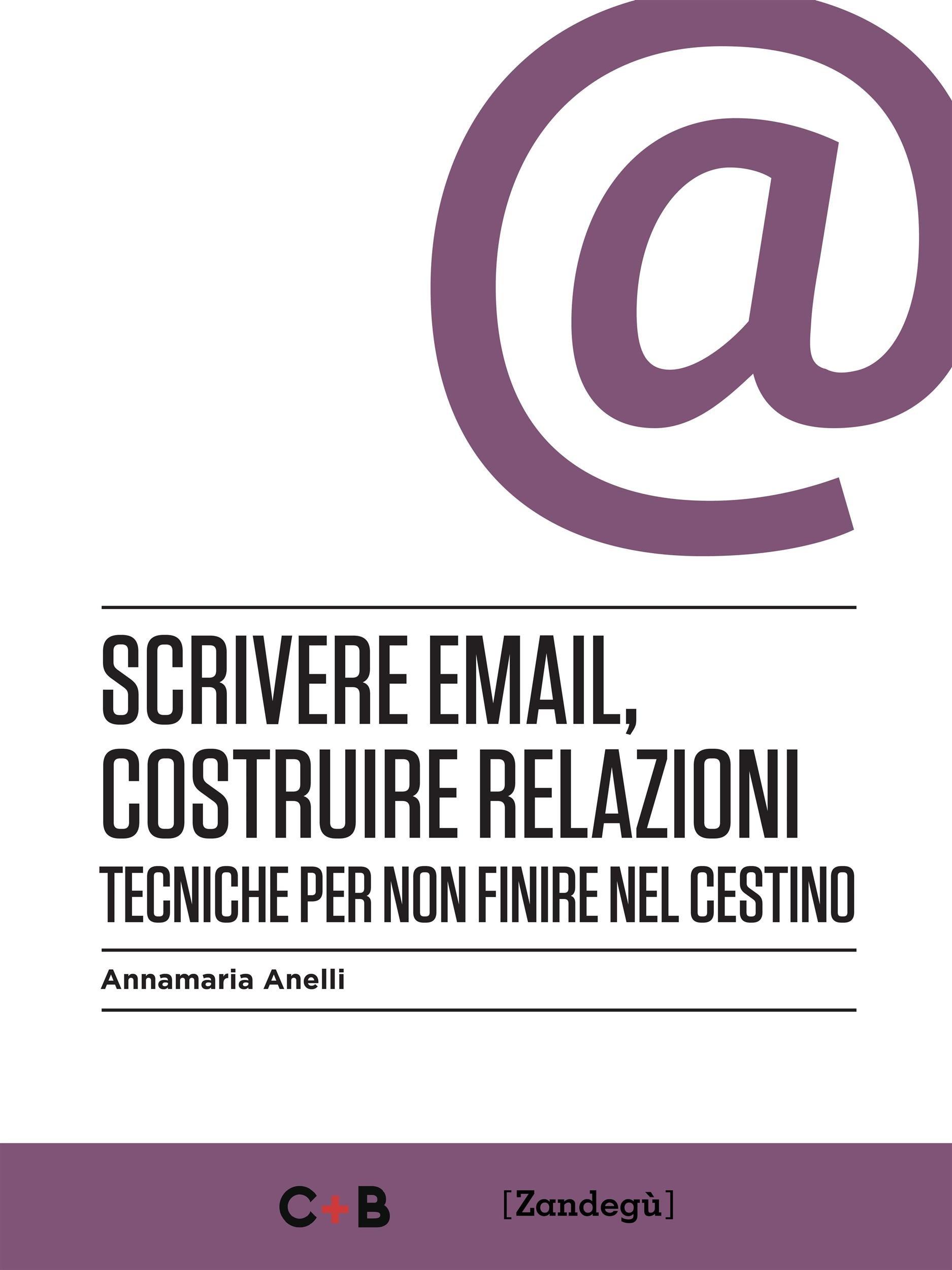 Scrivere email, costruire relazioni: Tecniche per non finire nel cestino (I Prof) (Italian Edition)