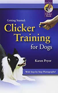 Getting Started: Clicker Training for Dogs.