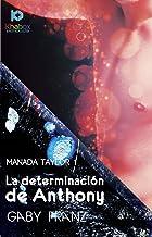 La determinacion de Anthony (Manada Taylor nº 1)