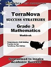 TerraNova Success Strategies Grade 3 Mathematics Workbook: Comprehensive Skill Building Practice for the TerraNova, Third Edition