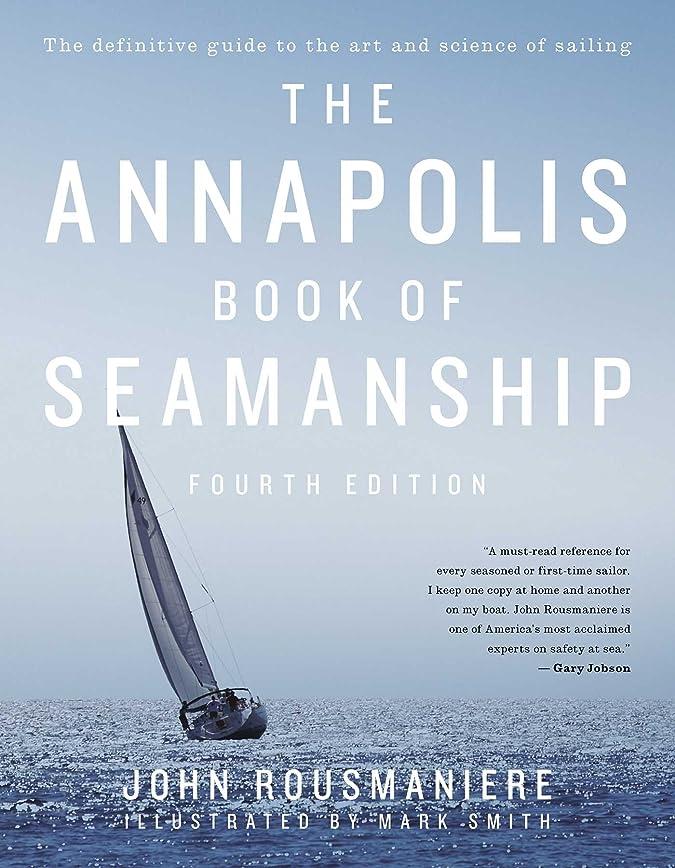一次すべきすでにThe Annapolis Book of Seamanship: Fourth Edition (English Edition)