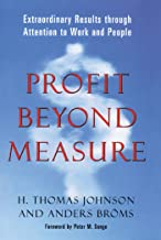 Profit Beyond Measure: Extraordinary Results through Attention to Work and People