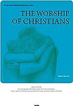The Worship of Christians: Disciples Building Step V (Duru Discipleship Training Courses Book 5)