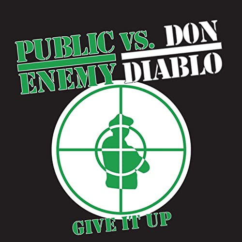Give It Up Remix (Full Vocal Mix) by Public Enemy vs  Don
