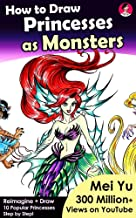 How to Draw Princesses as Monsters: How to Draw Cool Stuff - Mythical, Horror, Halloween, Scary Characters (How to Draw Re...