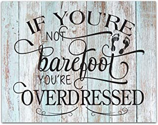 If You're Not Barefoot You're Overdressed - 11x14 Unframed Typography Art Print - Great Beach Sign Under $15 (Printed on Paper, Not Wood)