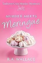 Murder Meets Meringue (Teaberry Cozy Murder Mysteries Book 1)