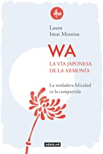 WA. La vía japonesa de la armonía (Cuerpo y mente)