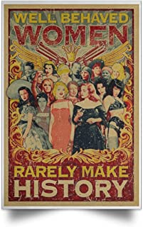 Best well behaved women rarely make history poster Reviews