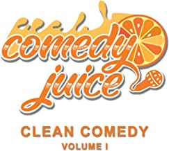 Comedy Juice: Clean Comedy Volume 1