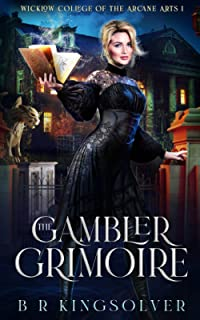 The Gambler Grimoire: An Urban Fantasy Mystery (Wicklow College of Arcane Arts)