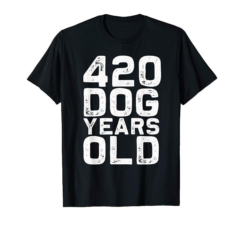 420Dog Dog Years Old - Funny 60th Birthday gag Gift T-Shirt
