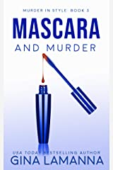 Mascara and Murder (Murder In Style Book 3) Kindle Edition