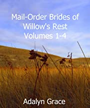 Mail-Order Brides of Willow's Rest Volumes 1-4