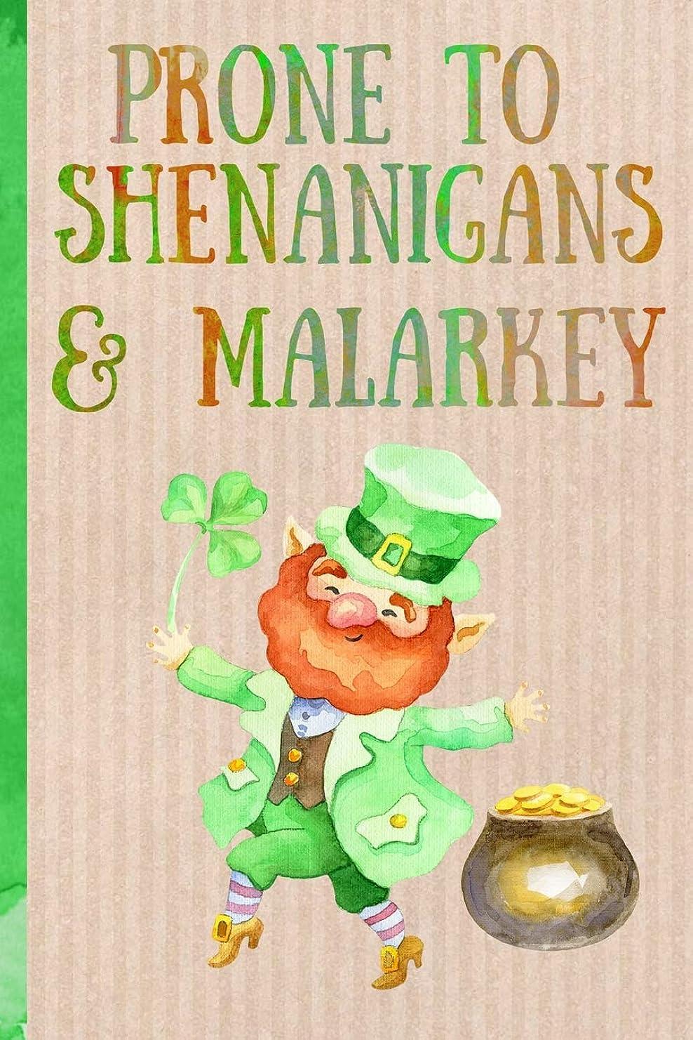 項目誤解するハリケーンNotebook: Prone to shenanigans & Malarkey. Funny Blank Novelty Journal, Perfect as a St Patricks gift & a great alternative to a card. Leprechaun