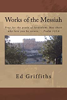Works of the Messiah: Psalms Parables and Miracles (Bible Study Book 2)