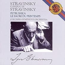 Stravinsky Conducts Stravinsky: Petrushka / Le Sacre du Printemps The Rite of Spring
