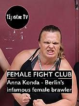 Female Fight Club Berlin with Anna Konda