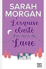 L'exquise clarté d'un rayon de lune : Une romance de Noël cocooning et chaleureuse ! (Snow Crystal t. 2) Format Kindle