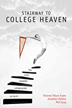 Stairway to College Heaven: The Most Readable College Guide on Earth