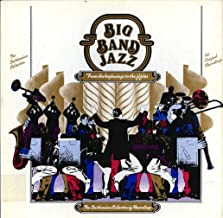 Big Band Jazz: From the Beginning to the Fifties